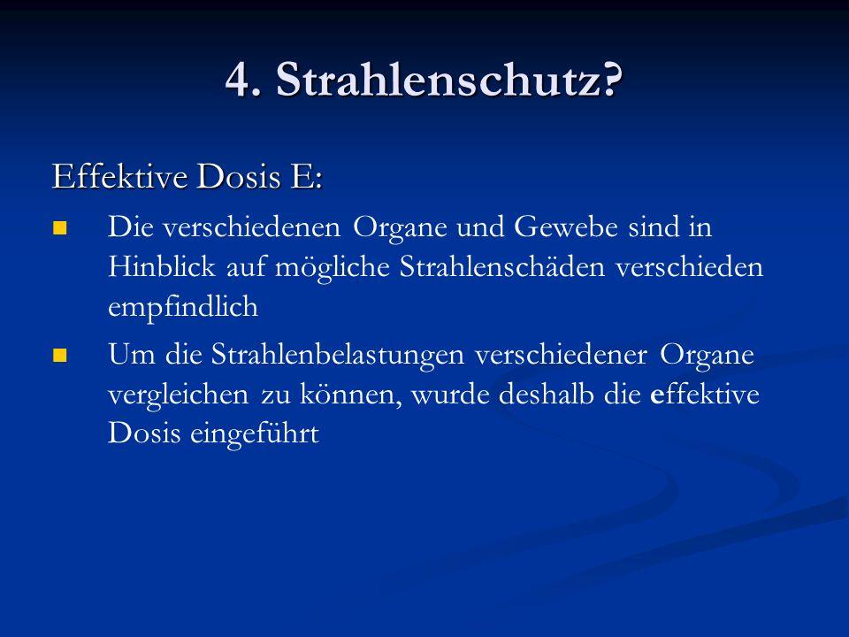 4. Strahlenschutz Effektive Dosis E: