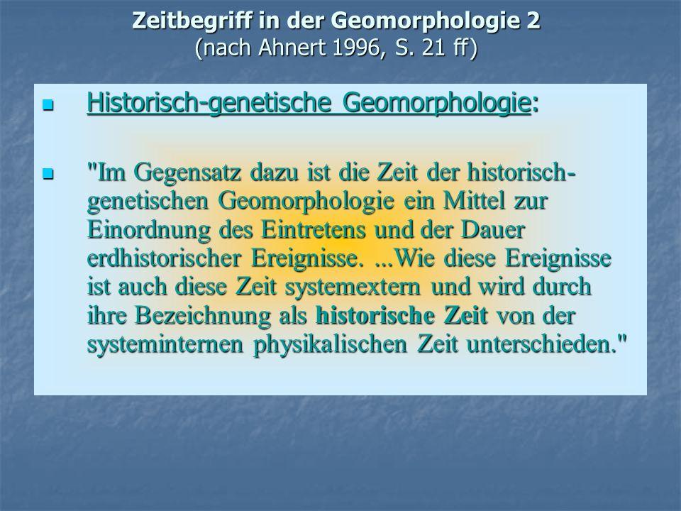 Zeitbegriff in der Geomorphologie 2 (nach Ahnert 1996, S. 21 ff)