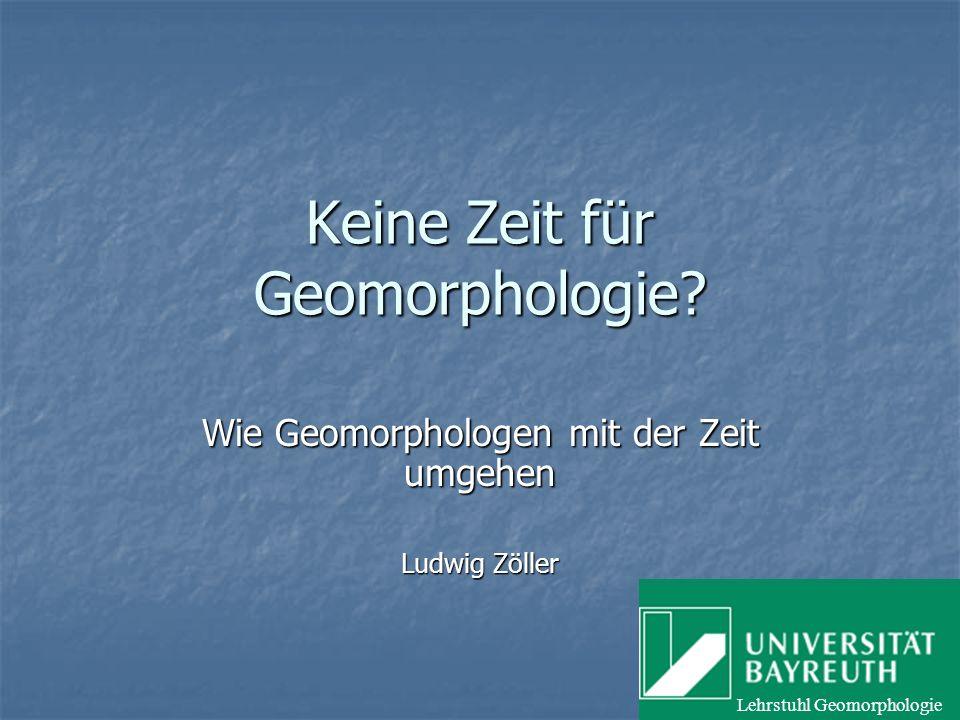 Keine Zeit für Geomorphologie