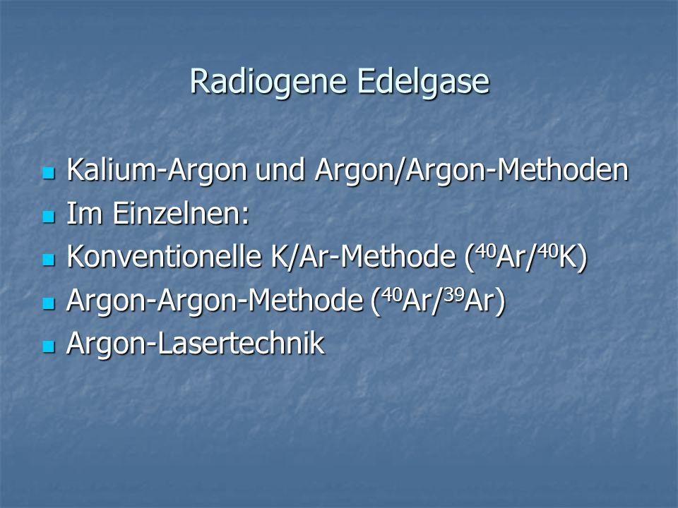 Radiogene Edelgase Kalium-Argon und Argon/Argon-Methoden Im Einzelnen: