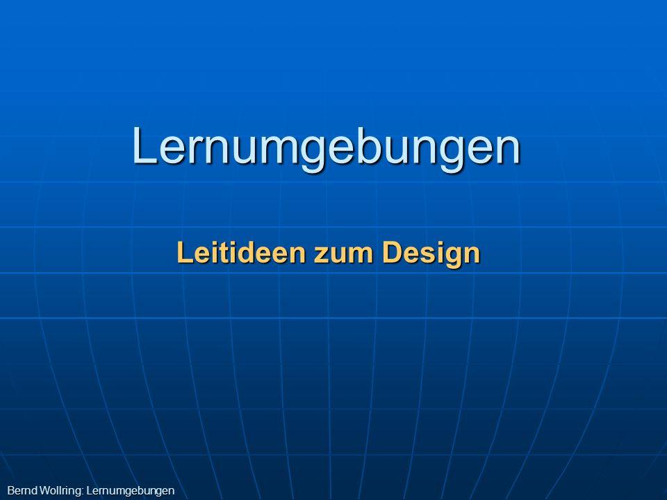 Lernumgebungen Leitideen zum Design Bernd Wollring: Lernumgebungen