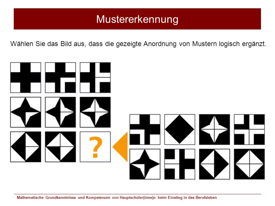 Mustererkennung Wählen Sie das Bild aus, dass die gezeigte Anordnung von Mustern logisch ergänzt.