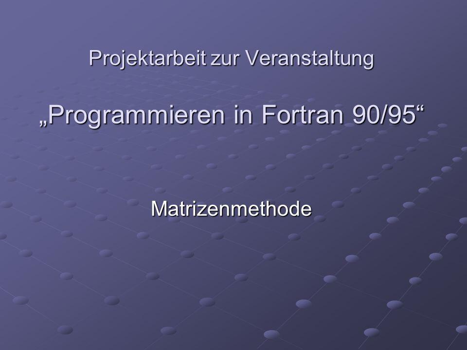 """Projektarbeit zur Veranstaltung """"Programmieren in Fortran 90/95"""