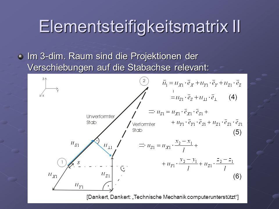 Elementsteifigkeitsmatrix II