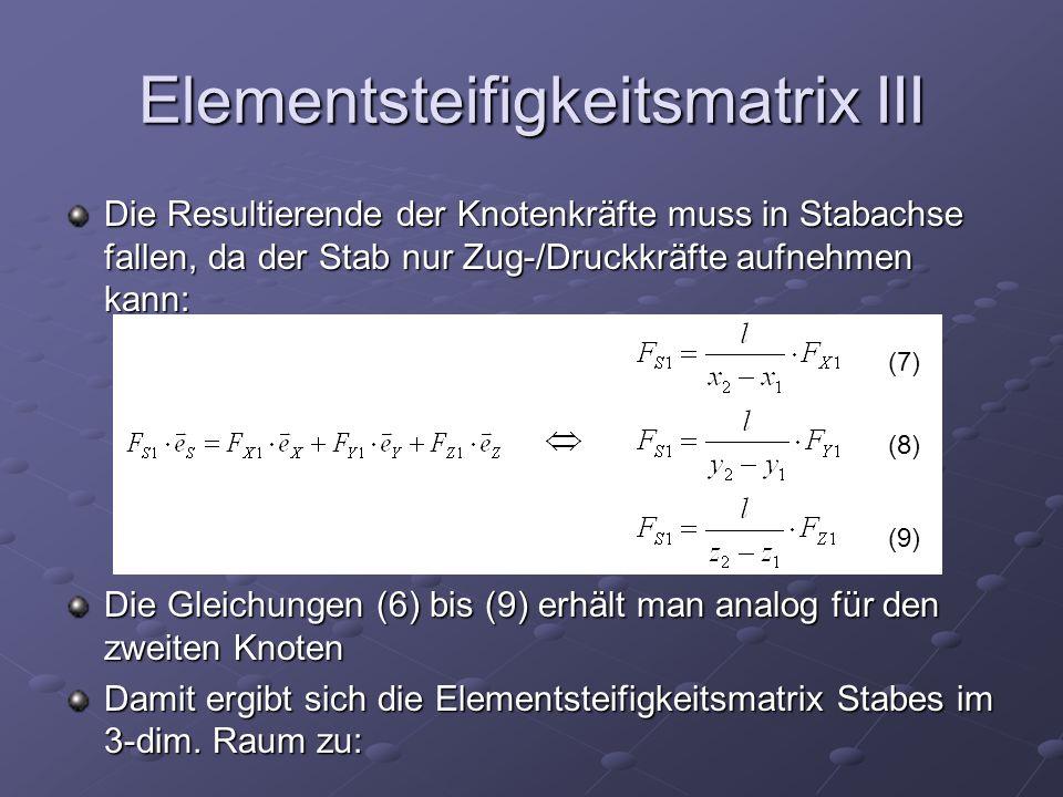 Elementsteifigkeitsmatrix III