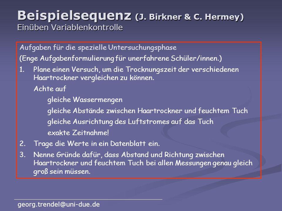 Beispielsequenz (J. Birkner & C. Hermey) Einüben Variablenkontrolle