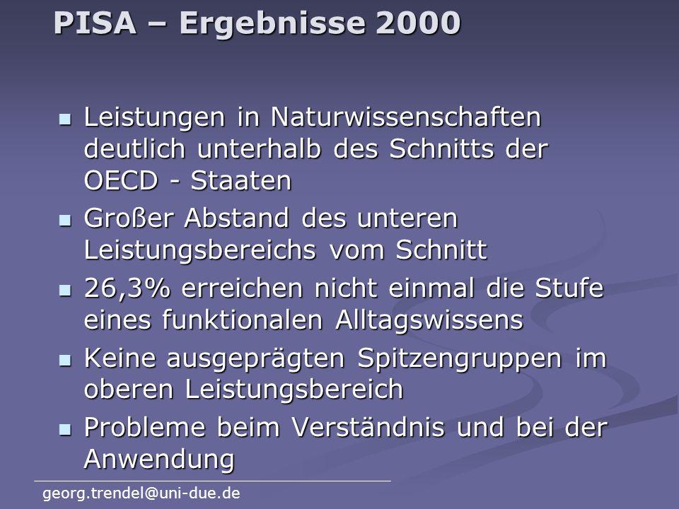 PISA – Ergebnisse 2000 Leistungen in Naturwissenschaften deutlich unterhalb des Schnitts der OECD - Staaten.