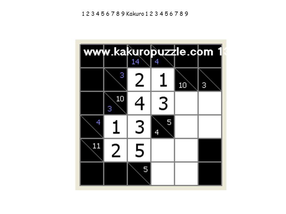 1 2 3 4 5 6 7 8 9 Kakuro 1 2 3 4 5 6 7 8 9
