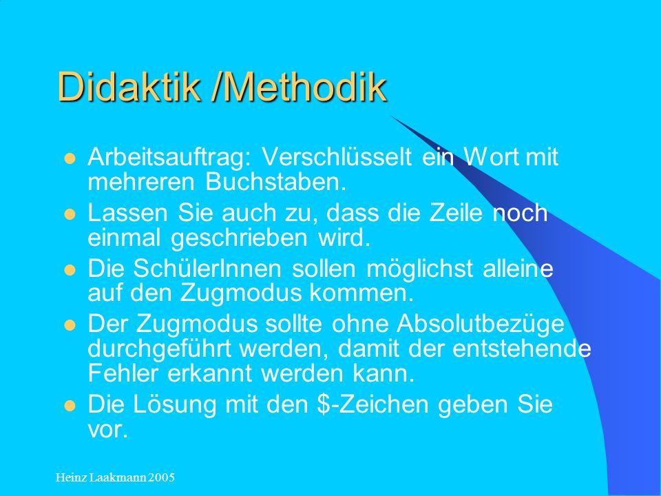 Didaktik /Methodik Arbeitsauftrag: Verschlüsselt ein Wort mit mehreren Buchstaben. Lassen Sie auch zu, dass die Zeile noch einmal geschrieben wird.