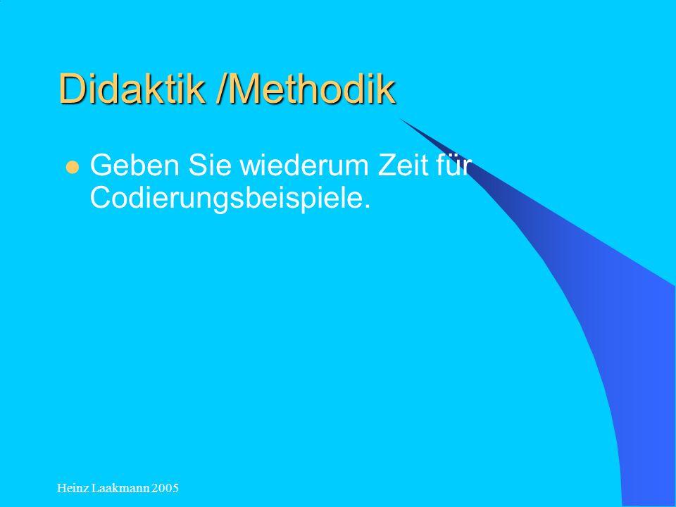 Didaktik /Methodik Geben Sie wiederum Zeit für Codierungsbeispiele.