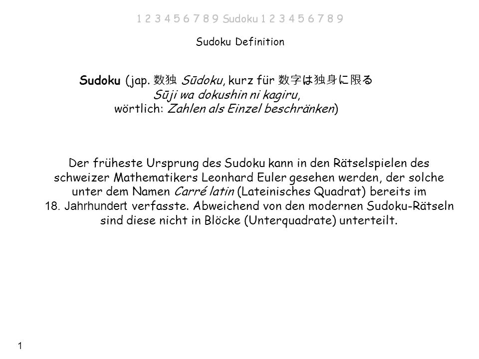 Sudoku (jap. 数独 Sūdoku, kurz für 数字は独身に限る Sūji wa dokushin ni kagiru,