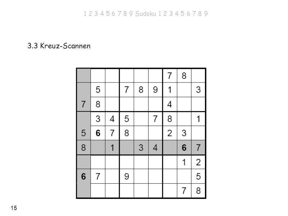 1 2 3 4 5 6 7 8 9 Sudoku 1 2 3 4 5 6 7 8 9 3.3 Kreuz-Scannen