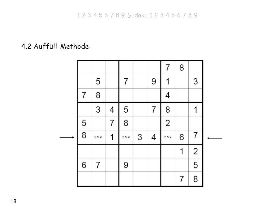 1 2 3 4 5 6 7 8 9 Sudoku 1 2 3 4 5 6 7 8 9 4.2 Auffüll-Methode