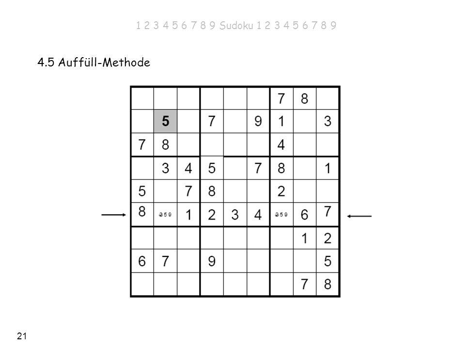 1 2 3 4 5 6 7 8 9 Sudoku 1 2 3 4 5 6 7 8 9 4.5 Auffüll-Methode