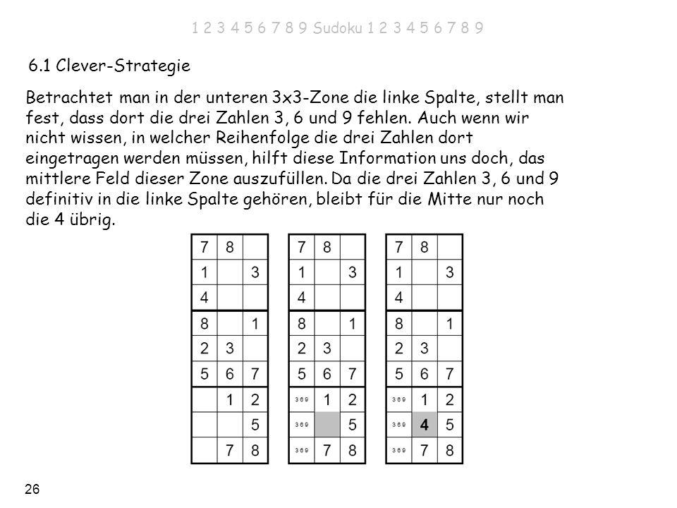 Betrachtet man in der unteren 3x3-Zone die linke Spalte, stellt man
