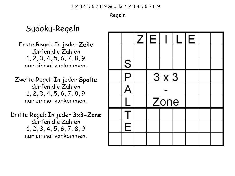 Sudoku-Regeln Erste Regel: In jeder Zeile