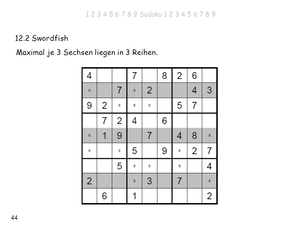 Maximal je 3 Sechsen liegen in 3 Reihen.