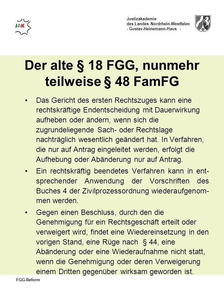 Der alte § 18 FGG, nunmehr teilweise § 48 FamFG