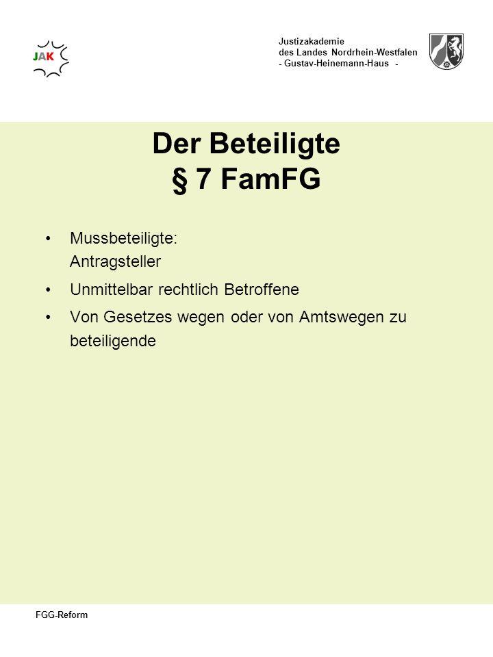 Der Beteiligte § 7 FamFG Mussbeteiligte: Antragsteller