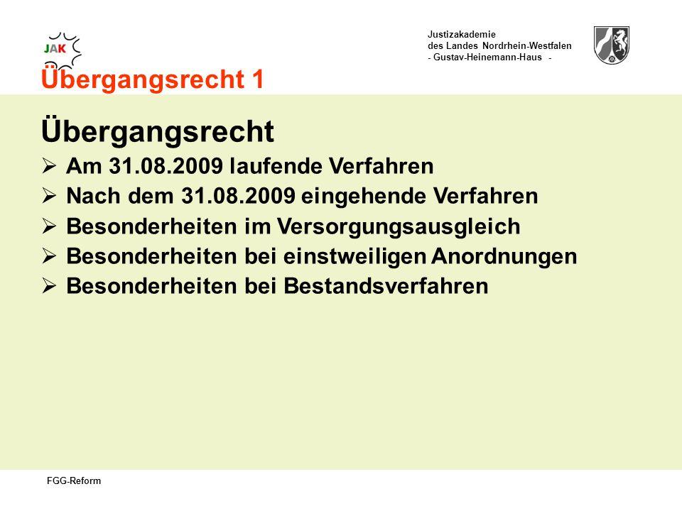 Übergangsrecht Übergangsrecht 1 Am 31.08.2009 laufende Verfahren