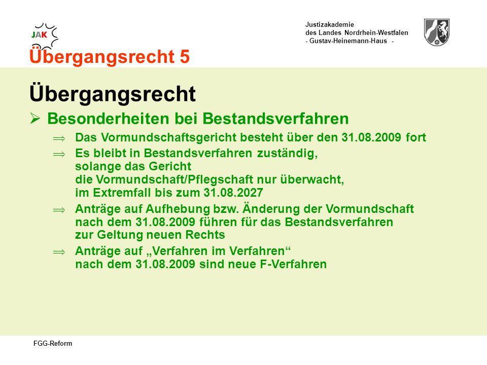 Übergangsrecht Übergangsrecht 5 Besonderheiten bei Bestandsverfahren