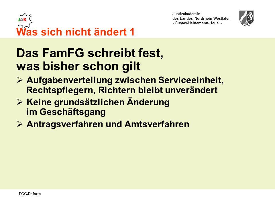Das FamFG schreibt fest, was bisher schon gilt