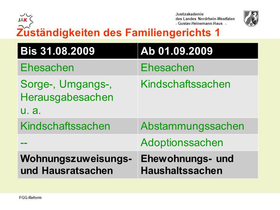 Zuständigkeiten des Familiengerichts 1 Bis 31.08.2009 Ab 01.09.2009