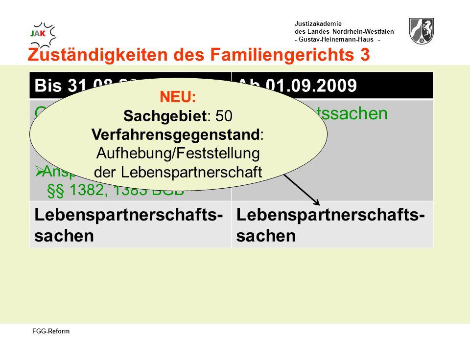 Zuständigkeiten des Familiengerichts 3 Bis 31.08.2009 Ab 01.09.2009