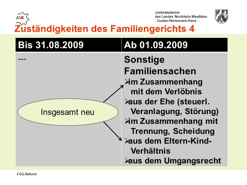 Zuständigkeiten des Familiengerichts 4 Bis 31.08.2009 Ab 01.09.2009