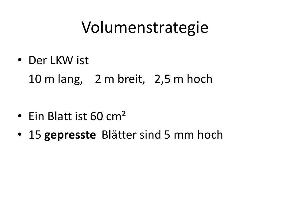 Volumenstrategie Der LKW ist 10 m lang, 2 m breit, 2,5 m hoch