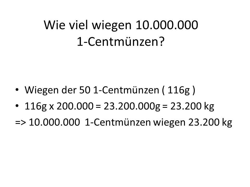 Wie viel wiegen 10.000.000 1-Centmünzen