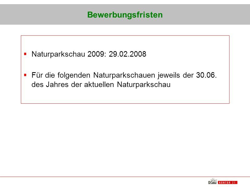 Bewerbungsfristen Naturparkschau 2009: 29.02.2008