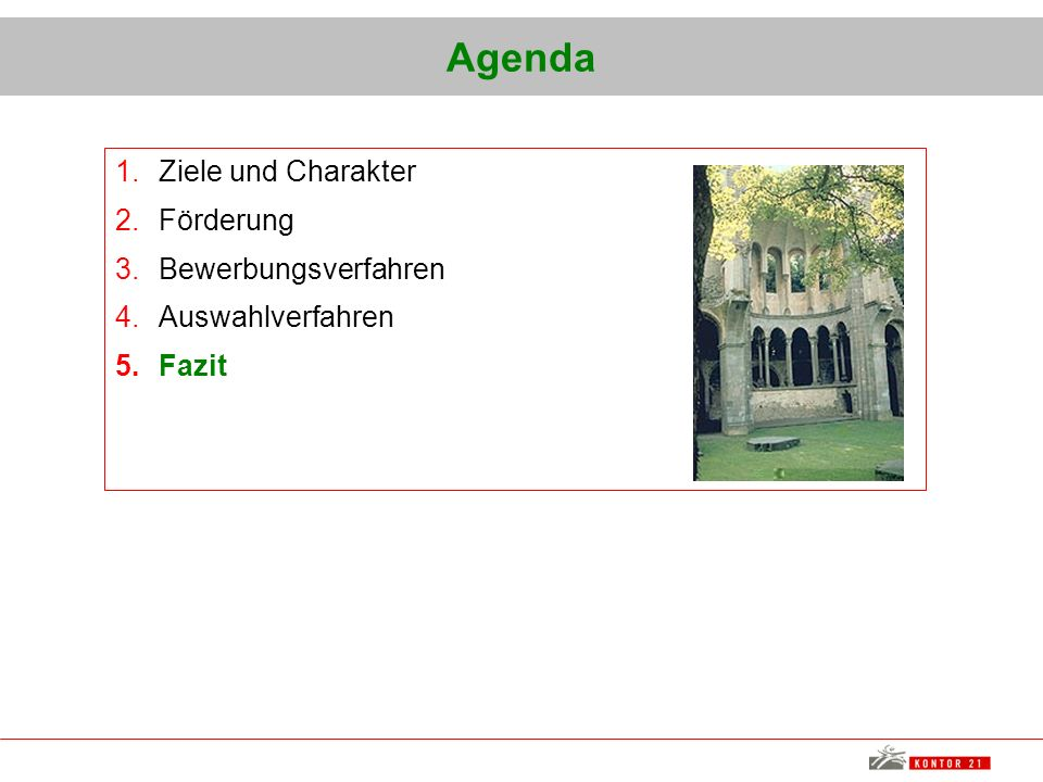 Agenda Ziele und Charakter Förderung Bewerbungsverfahren