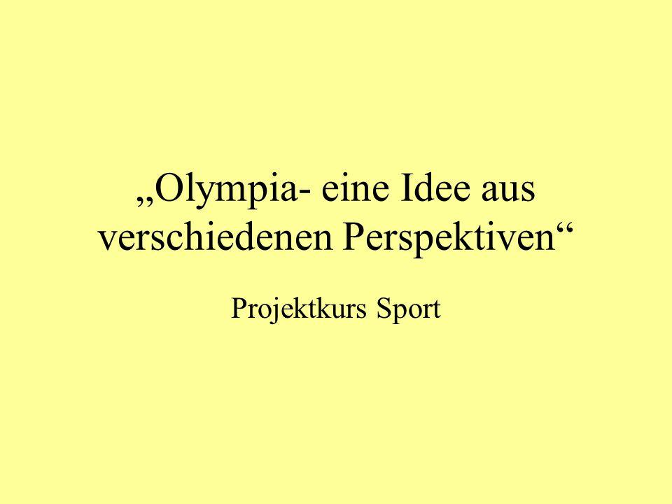 """""""Olympia- eine Idee aus verschiedenen Perspektiven"""