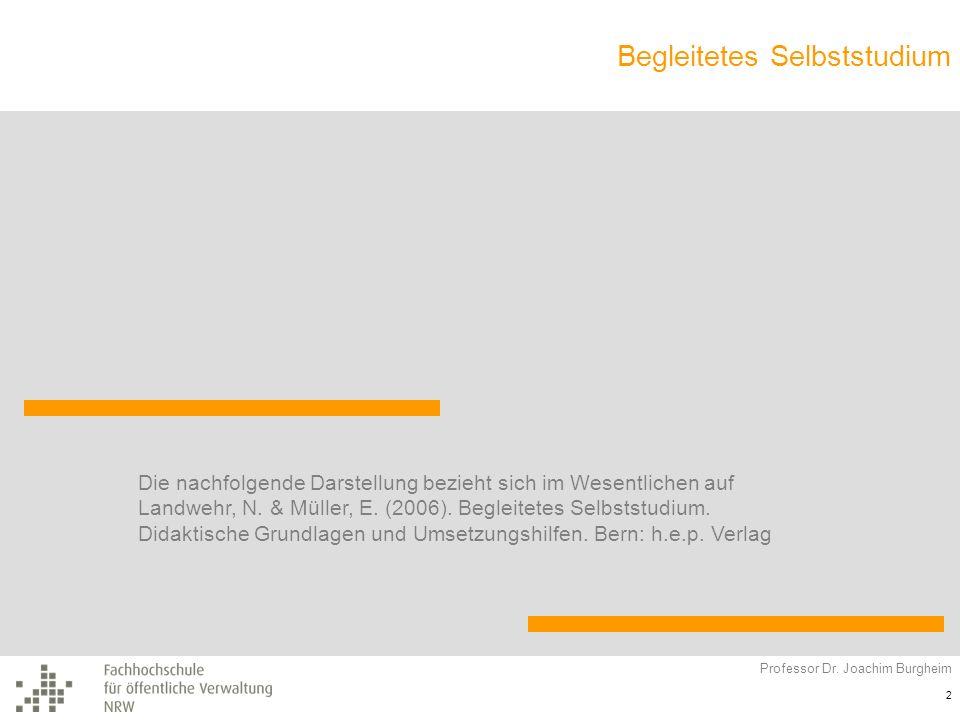 Die nachfolgende Darstellung bezieht sich im Wesentlichen auf Landwehr, N. & Müller, E. (2006). Begleitetes Selbststudium. Didaktische Grundlagen und Umsetzungshilfen. Bern: h.e.p. Verlag