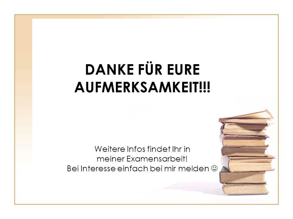 DANKE FÜR EURE AUFMERKSAMKEIT!!!