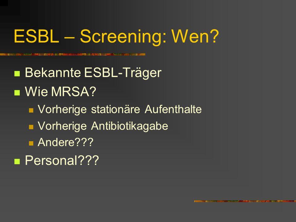ESBL – Screening: Wen Bekannte ESBL-Träger Wie MRSA Personal