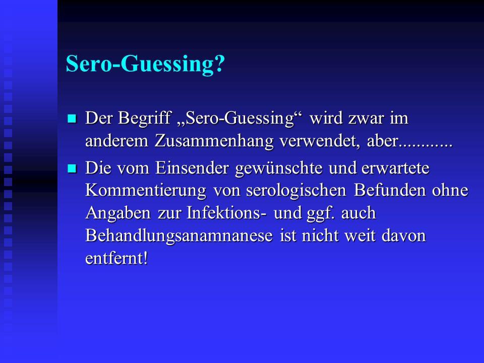"""Sero-Guessing Der Begriff """"Sero-Guessing wird zwar im anderem Zusammenhang verwendet, aber............"""