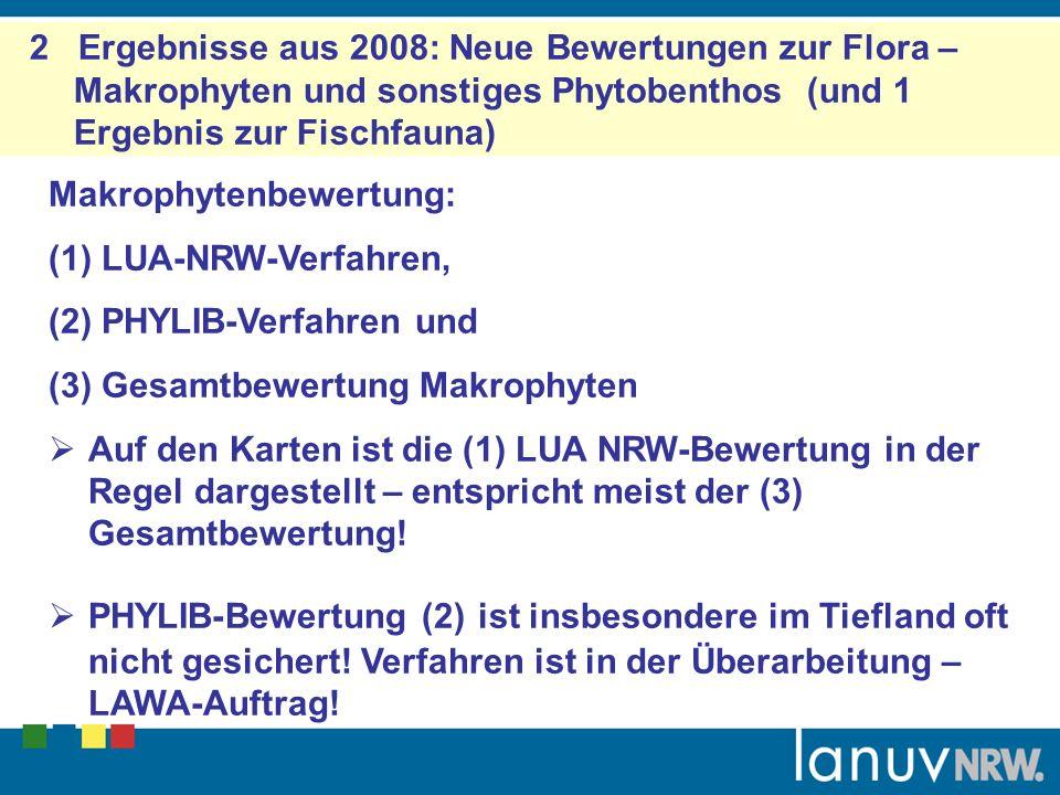 2 Ergebnisse aus 2008: Neue Bewertungen zur Flora – Makrophyten und sonstiges Phytobenthos (und 1 Ergebnis zur Fischfauna)