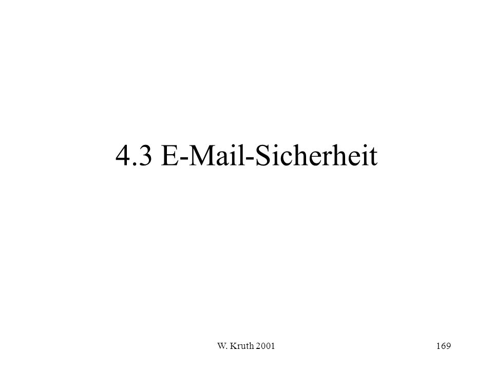 4.3 E-Mail-Sicherheit W. Kruth 2001