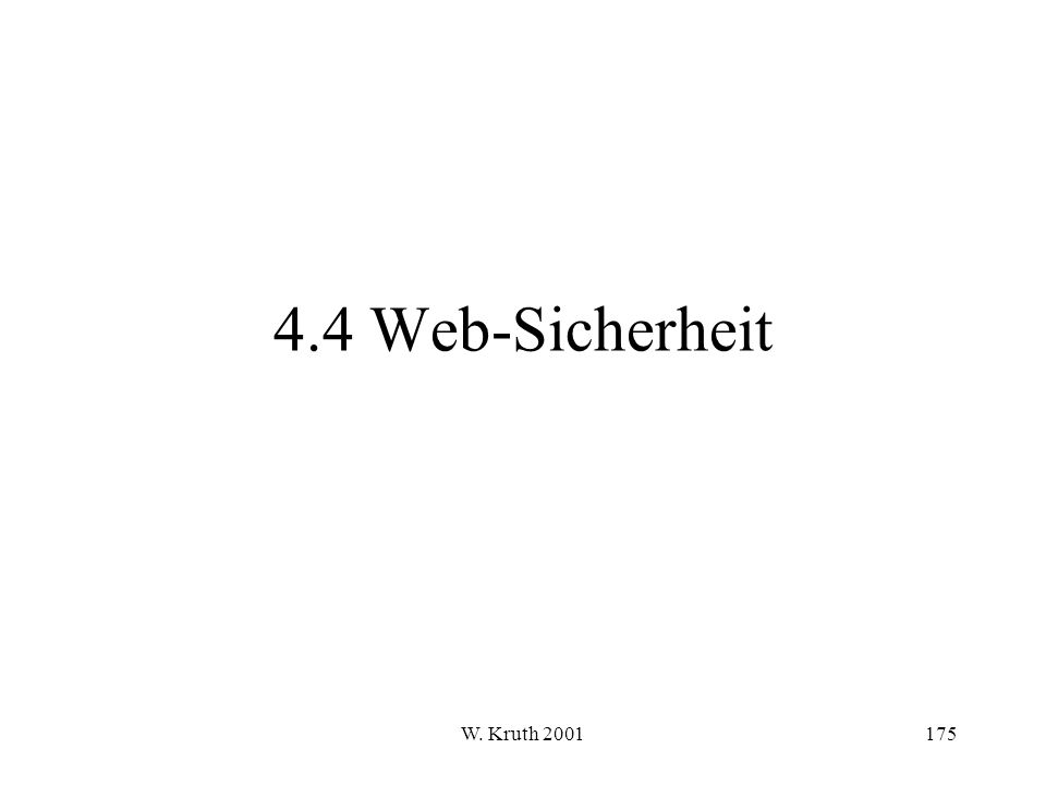 4.4 Web-Sicherheit W. Kruth 2001