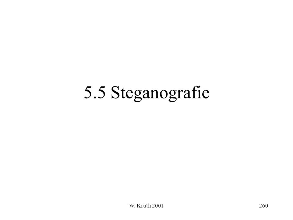 5.5 Steganografie W. Kruth 2001