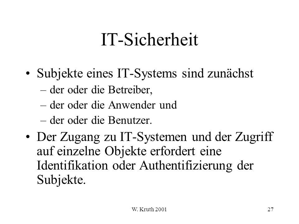 IT-Sicherheit Subjekte eines IT-Systems sind zunächst