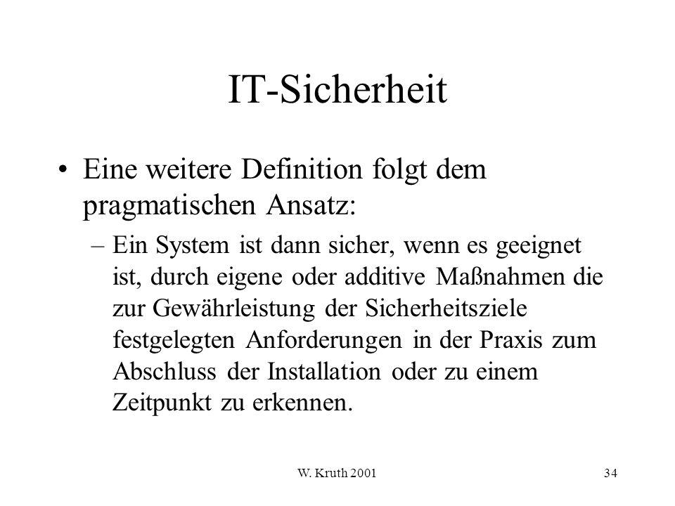 IT-Sicherheit Eine weitere Definition folgt dem pragmatischen Ansatz: