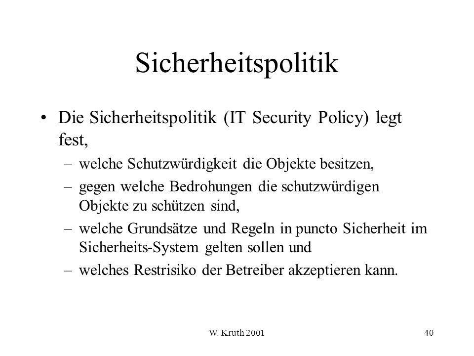 Sicherheitspolitik Die Sicherheitspolitik (IT Security Policy) legt fest, welche Schutzwürdigkeit die Objekte besitzen,