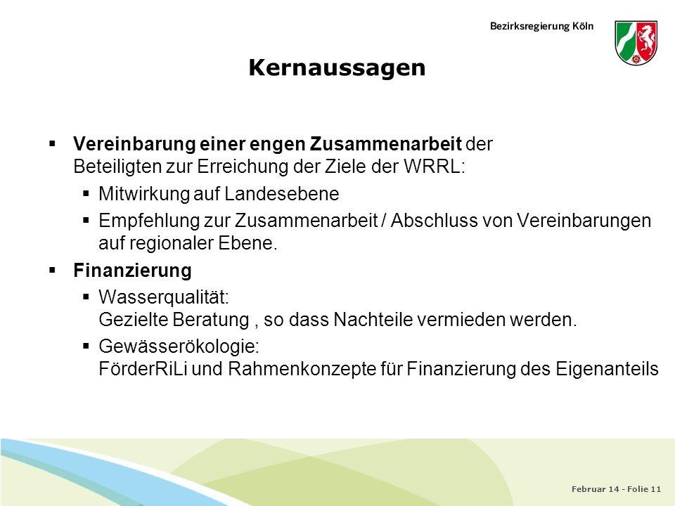 Kernaussagen Vereinbarung einer engen Zusammenarbeit der Beteiligten zur Erreichung der Ziele der WRRL: