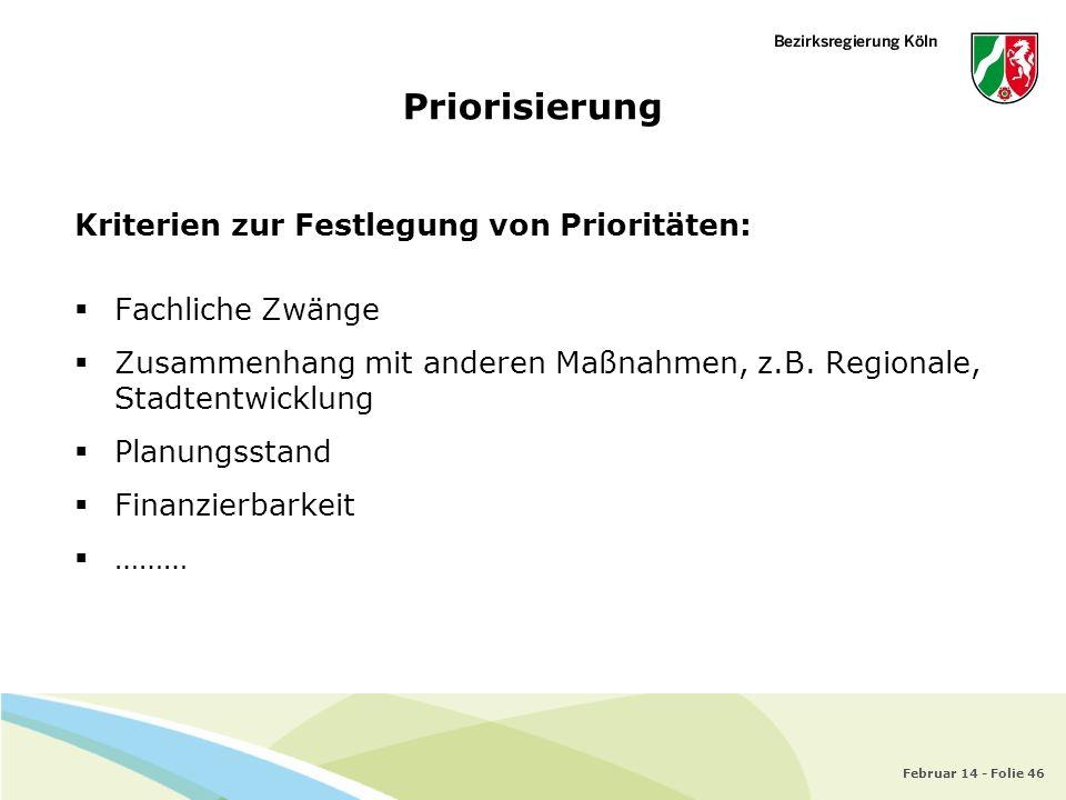 Priorisierung Kriterien zur Festlegung von Prioritäten: