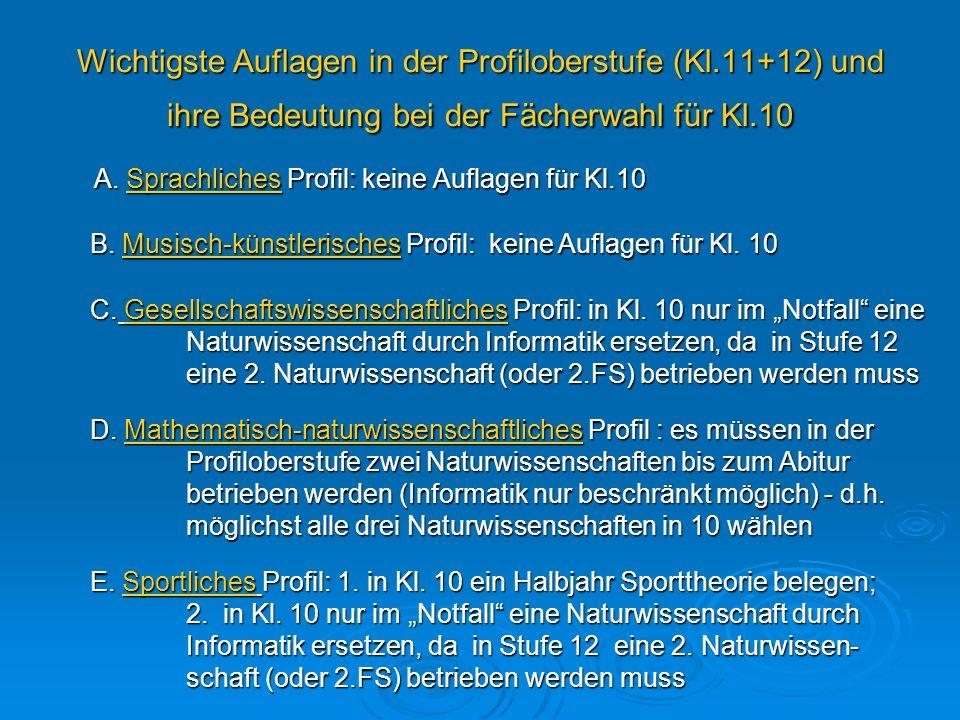 A. Sprachliches Profil: keine Auflagen für Kl.10