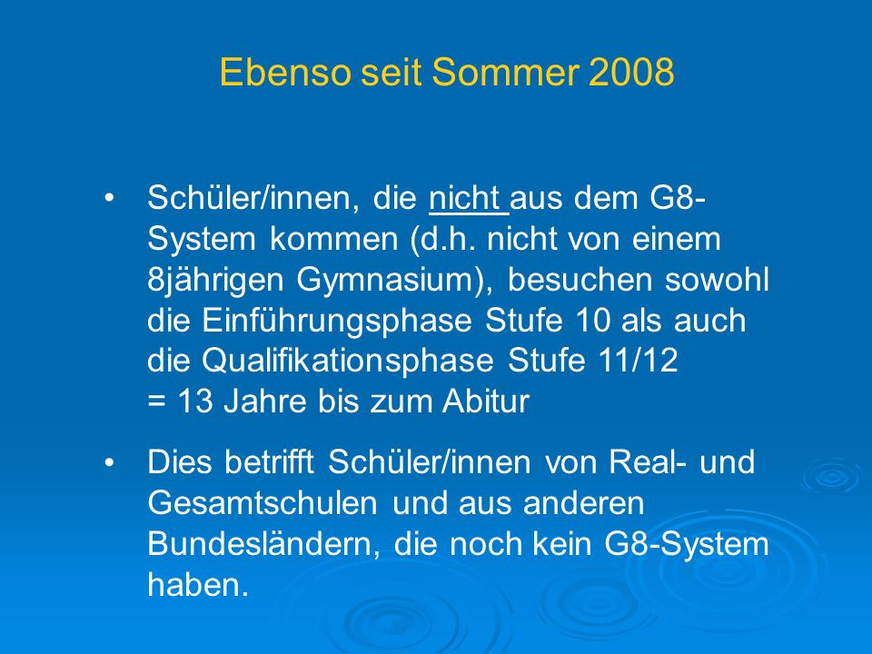 Ebenso seit Sommer 2008