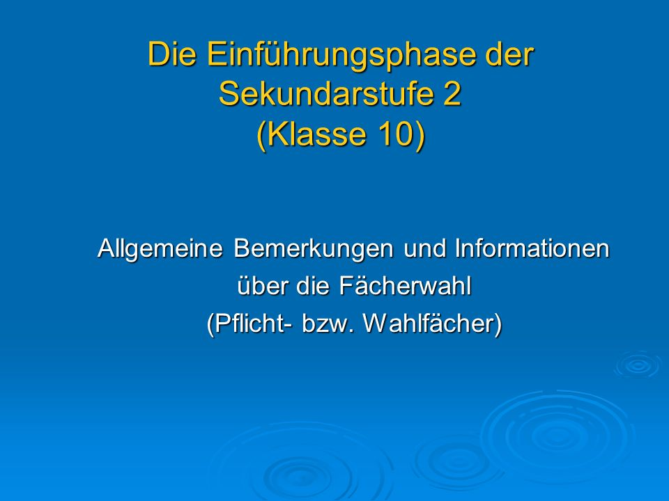 Die Einführungsphase der Sekundarstufe 2 (Klasse 10)